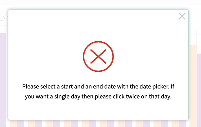 Error message after trying to select an end date that is in the future.